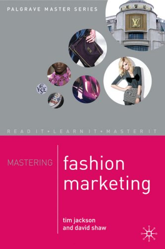 Mastering Fashion Marketing (Palgrave Master)