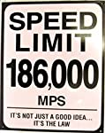 Speed Limit 186,000 MPS (disc) Sign