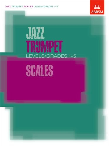 Jazz Trumpet Scales Levels/Grades 1-5 (ABRSM Exam Pieces)