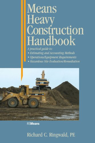 Means Heavy Construction Handbook: A Practical Guide to Estimating and Accounting Methods; Operations/Equipment Requirements; Hazardous Site Evaluat (RSMeans)