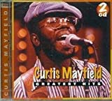 Greatest Hits Curtis Mayfield