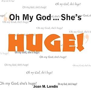 Oh My God...She's Huge! Audiobook
