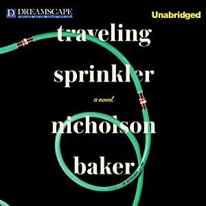 Traveling Sprinkler | [Nicholson Baker]