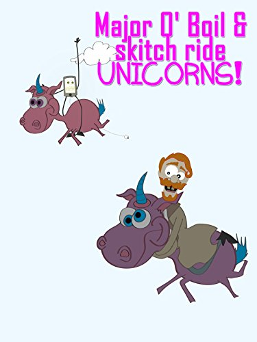 Major O' Boil & Skitch ride Unicorns!