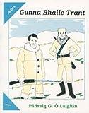 Gunna Bhaile Trant (Irish Edition)