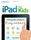 img - for iPad for Kids: Using the iPad to Play and Learn book / textbook / text book