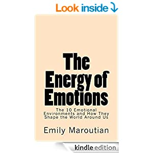 The Energy of Emotions: The 10 Emotional Environments and How They