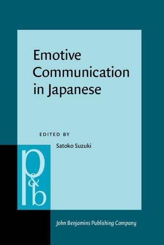 Emotive Communication in Japanese (Pragmatics & Beyond New Series) PDF