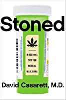 Stoned: A Doctor's Case for Medical Marijuana