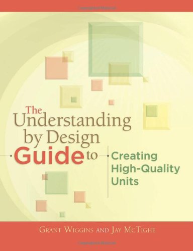 The Understanding By Design Guide To Creating High-Quality Units (Professional Development)