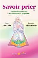 Savoir prier : Conform�ment au Coran et � la tradition du Proph�te, Version fille