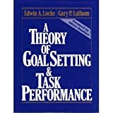 A Theory of Goal Setting & Task Performance (0139131388) by Edwin A. Locke