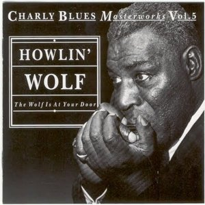 The Wolf Is at Your Door: Charly Blues Masterworks Vol.5