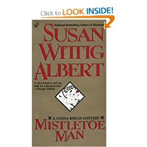 Mistletoe Man (A China Bayles Mystery) Susan Wittig Albert