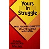 Yours in Struggle: Three Feminist Perspectives on Anti-Semitism and Racism (0932379532) by Bulkin, Elly