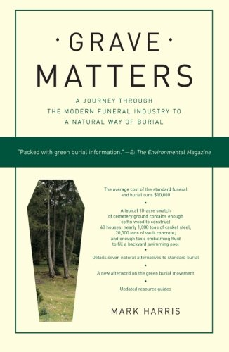 Grave Matters: A Journey Through the Modern Funeral...