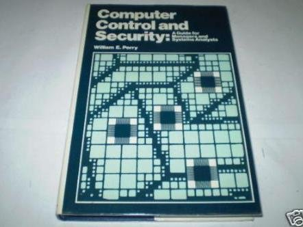 Computer Control and Security: A Guide for Managers and Systems Analysts