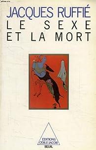 Le sexe et la mort par Jacques Ruffi�