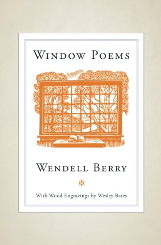 Window Poems, Wendell Berry