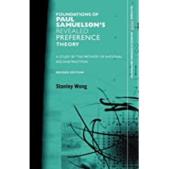 Foundations of Paul Samuelson's Revealed Preference Theory, Revised Edition: A study by the method of rational reconstruction (Routledge Inem Advances in Economic Methodology)