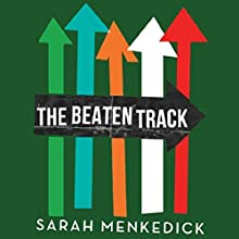 The Beaten Track (       UNABRIDGED) by Sarah Menkedick Narrated by Sarah Menkedick