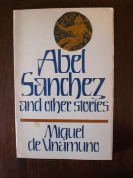 Abel Sanchez and Other Stories, MIGUEL DE UNAMUNO
