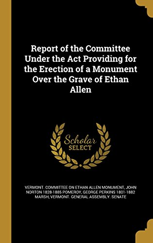 report-of-the-committee-under-the-act-providing-for-the-erection-of-a-monument-over-the-grave-of-eth