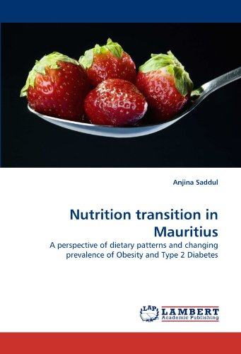 Nutrition transition in Mauritius: A perspective of dietary patterns and changing prevalence of Obesity and Type 2 Diabe