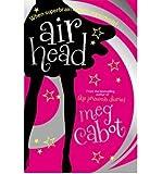 [ Airhead ] [ AIRHEAD ] BY Cabot, Meg ( AUTHOR ) Jul-12-2008 Paperback