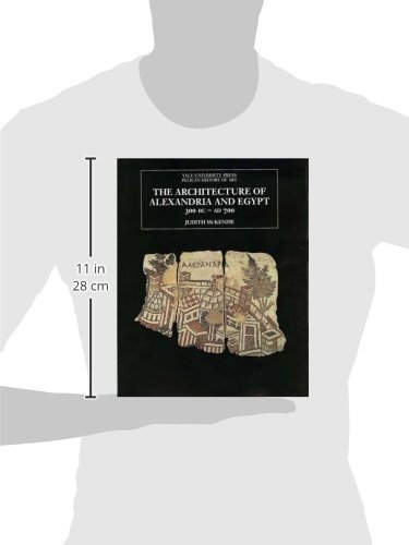 The Architecture of Alexandria and Egypt 300 B.C. to A.D. 700 (The Yale University Press Pelican History of Art Series)