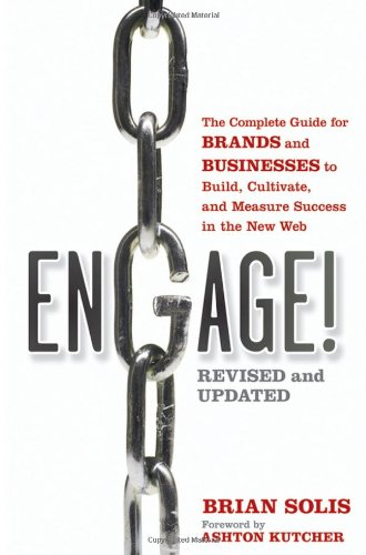 Engage!: The Complete Guide for Brands and Businesses to...