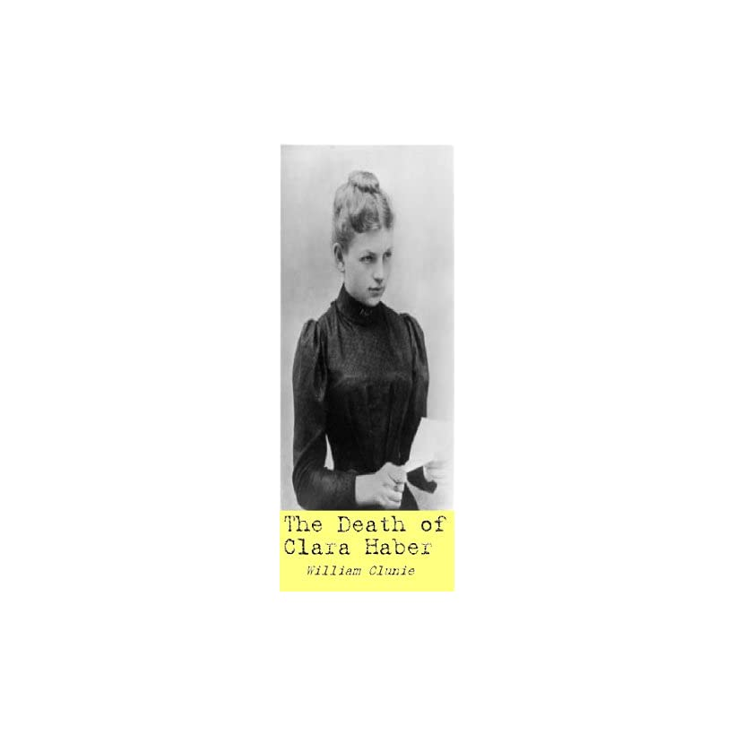 The Death of Clara Haber: William Clunie:  Kindle Store