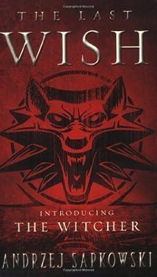 The Last Wish: Introducing The Witcher by Sapkowski, Andrzej [2008]