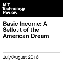 Basic Income: A Sellout of the American Dream Other by David H. Freedman Narrated by Joe Knezevich