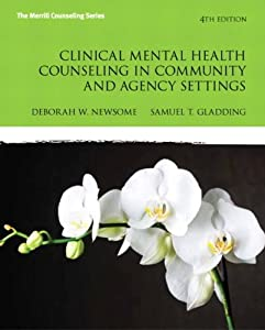 Clinical Mental Health Counseling in Community and Agency Settings (4th Edition) ( 2013 Counseling Titles)