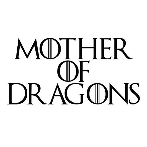 """Game Thrones Mother Of Dragons 6"""" Vinyl Sticker Car Decal 