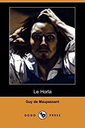 Le Horla (Dodo Press) (French Edition) from Dodo Press