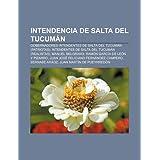 Intendencia de Salta del Tucum N: Gobernadores Intendentes de Salta del Tucum N (Patriotas), Intendentes de Salta...