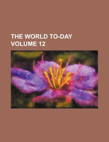 The World to-day Volume 12