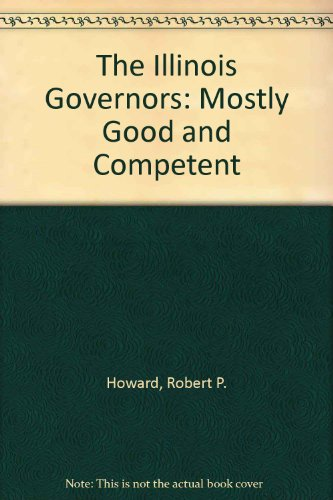 The Illinois Governors: Mostly Good and Competent PDF