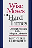 img - for Wise Moves in Hard Times: Creating & Managing Resilient Colleges & Universities by David W. Leslie (1996-01-19) book / textbook / text book