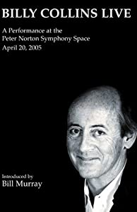 Billy Collins Live: A Performance at the Peter Norton Symphony Space, April 20, 2005 | [Billy Collins]