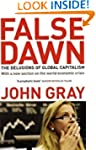 False Dawn: The Delusions Of Global C...