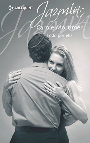 Carole Mortimer - Todo por ella (Jazmín)