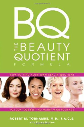 The Beauty Quotient Formula: How to Find Your Own Beauty Quotient to Look Your Best - No Matter What Your Age