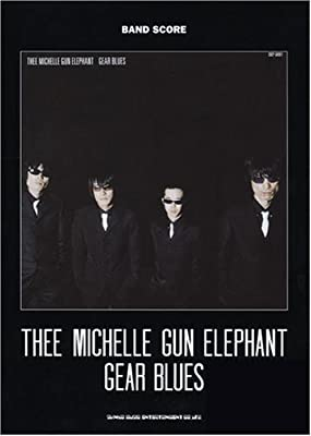 バンドスコア THEE MICHELLE GUN ELEPHANT/GEAR BLUES