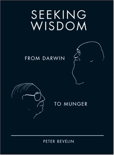 Free ebook online download pdf Seeking Wisdom: From Darwin to Munger, 3rd Edition CHM by Peter Bevelin 9781578644285 (English Edition)