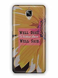 YuBingo Well Done is better than Well Said Designer Mobile Case Back Cover for OnePlus 3