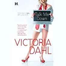 Talk Me Down (       UNABRIDGED) by Victoria Dahl Narrated by Wanda Fontaine
