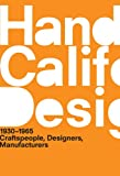 A Handbook of California Design, 1930--1965: Craftspeople, Designers, Manufacturers